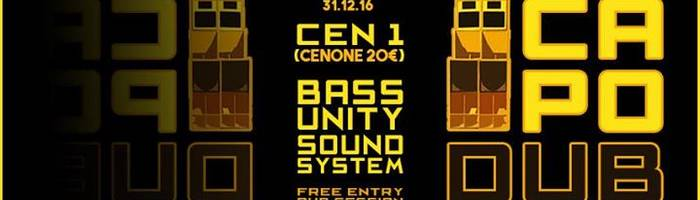 CapoDub 2016 - cenone + dub session powered by Bass Unity