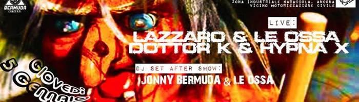 Lazzaro & Le Ossa, Dottor K & Hypna X, rock party