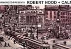 Harmonized presents Robert Hood