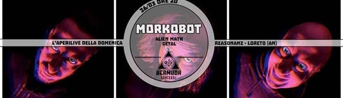 MoRkObOt - aperilive at Reasonanz