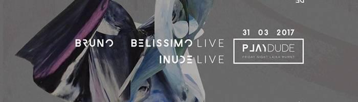 PlayDude: Inude/Bruno Belissimo/Laika Mvmnt djset ✦ Arci Dude