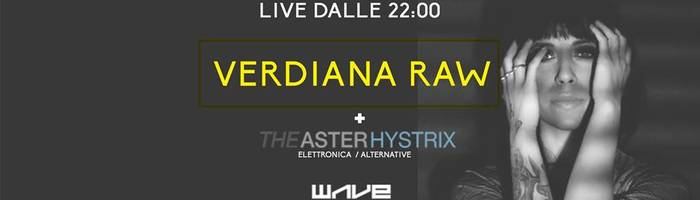 Verdiana Raw + The Asterhystrix + Djset at Wave