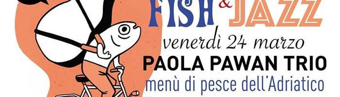 FISH & JAZZ al GRA' / musica e pesce dell'adriatico