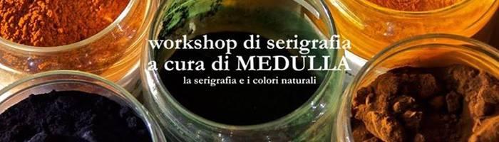 Serigrafia Organica / Workshop a cura di Medulla