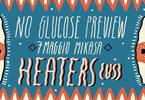 No Glucose Preview • Heaters live at Mikasa