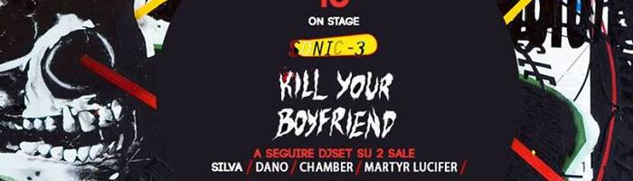 Kill your Boyfriend + Sonic 3 Djset 80' night!