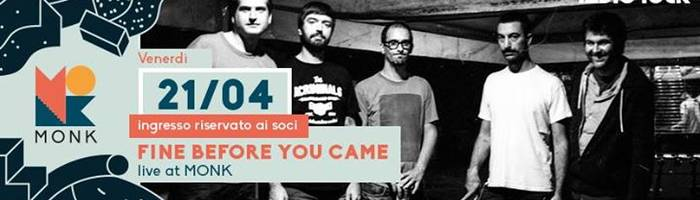 Fine Before You Came live at MONK // Roma + dj set Radio rock