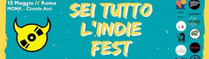 Sei tutto l'indie Fest // MONK Roma