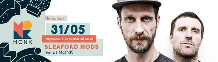 Sleaford Mods live at MONK - Roma