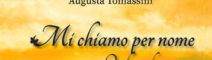 """""""Mi chiamo per nome - Ombra e luce"""" di Augusta Tomassini"""