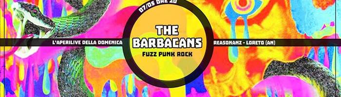 Dom 07/05 < The Barbacans > fuzz aperilive at Reasonanz