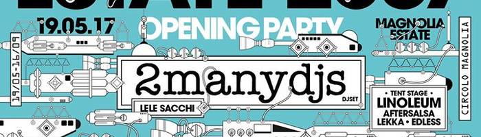 Magnolia Estate 2017 ↦ Opening Party: 2ManyDjs