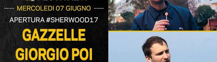 Gazzelle + Giorgio Poi a #Sherwood17
