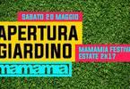 Apertura Giardino :: Mamamia Festival Estate