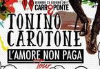 Tonino Carotone al Carroponte - Free Entry