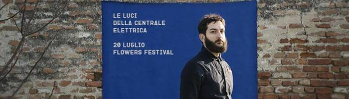 Le Luci Della Centrale Elettrica / Flowers Festival