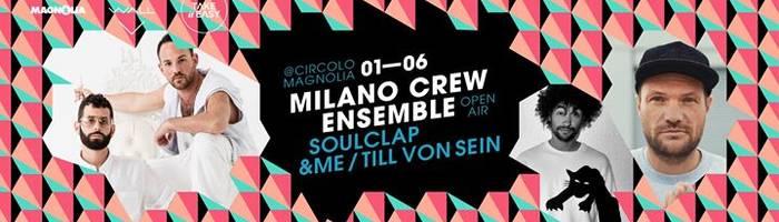 Soul Clap / &ME / Till Von Sein • MCE - Open Air • Magnolia