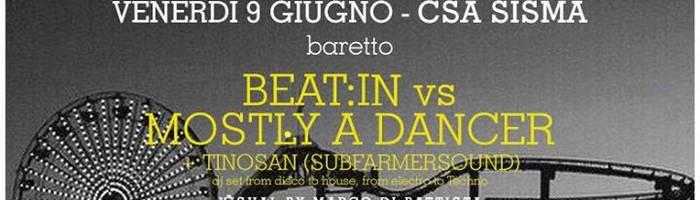 Sisma Baretto Venerdì 9 Giugno - Beat:In vs Mostly a Dancer