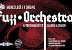 Fuzz Orchestra Dalla Cira ★ Dj Set Guagno&Damien ★ 21 06 2017