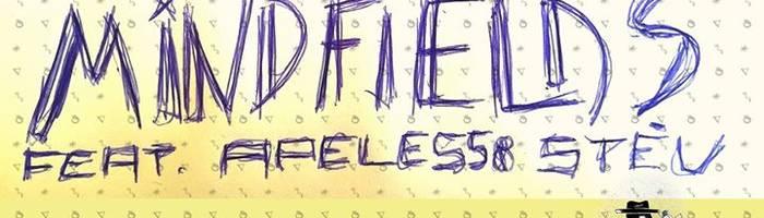 Mindfields feat. Apeless & Stèv