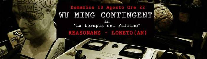 "Wu Ming Contingent live at Reasonanz ""La terapia del Fulmine"""