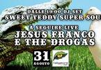 Sweet Teddy super soul + Jesus Franco e the Drogas