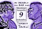 Mr Deadly One BAD Man + Terenzio Tacchini