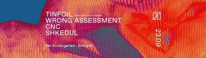 Timeshift w/ Tinfoil, Wrong Assessment, CNC, Shkedul