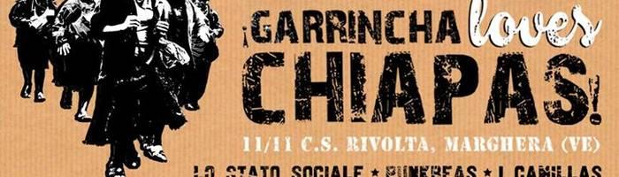 11/11 > Garrincha Loves Chiapas!   CS Rivolta - Marghera (VE)