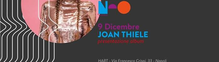 Joan Thiele • Hart • Napoli