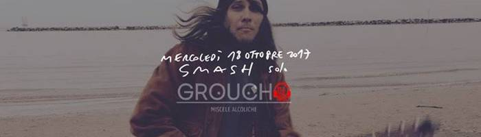 SMASH (solo) - Groucho / Red Noise, Reggio Emilia