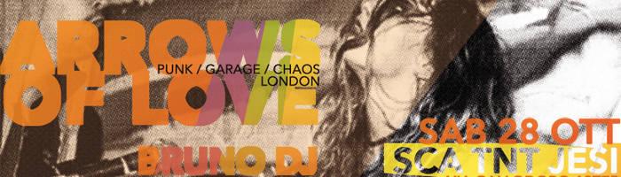 ARROWS OF LOVE (London, GARAGE NOISE CHAOS) live + BRUNO DJ