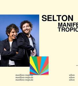 Selton - Manifesto Tropicale tour all'OFF