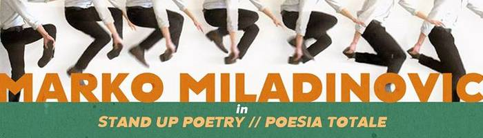 Marko Miladinovic in Stand up Poetry // Poesia Totale