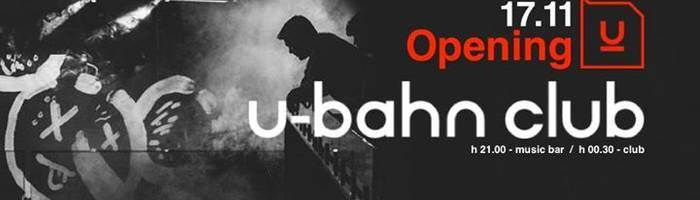 Venerdì 17.11 • Opening U-bahn Club