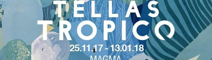 Tropico | Tellas solo show