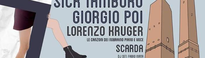 Sick Tamburo, Giorgio Poi, Kruger, Scarda@Bologna