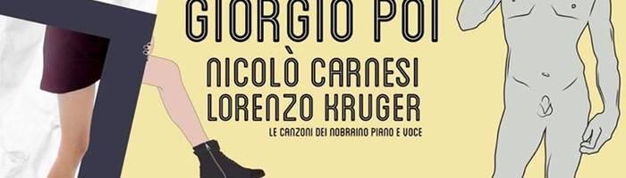 GIORGIO POI + NICOLO' CARNESI + LORENZO KRUGER @Tender•Firenze