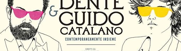 Dente e Guido Catalano-Contemporaneamente Insieme