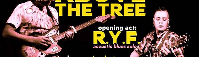 Above The Tree - psych blues solo /support: RYF + Gabriele djset