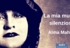 La mia musica silenziosa - Alma Mahler
