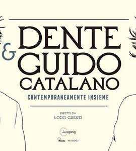 "Dente & Guido Catalano ""Contemporaneamente Insieme"" // ROMA"