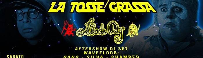 La Tosse Grassa / Sibode Dj @Wave
