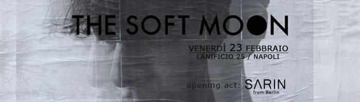 The Soft Moon | Lanificio25 (Napoli)