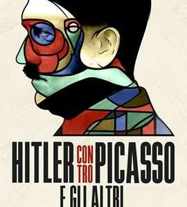 Hitler contro Picasso e gli altri L'ossessione nazista per l'arte
