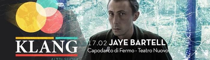 Jaye Bartell - Klang festival - Capodarco di Fermo