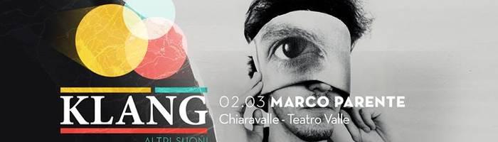 Marco Parente [Eppur Non Basta] - Klang festival - Chiaravalle