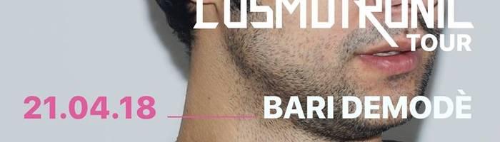 Cosmo Cosmotronic Tour 2018 Demodè Bari