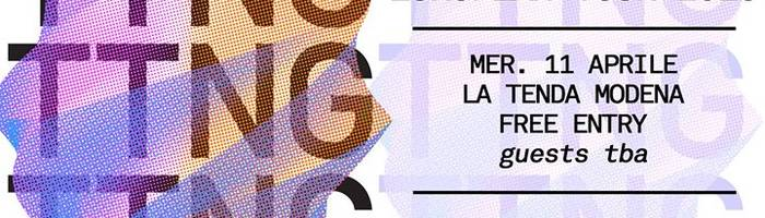 TTNG (uk) + guests live at La Tenda, Modena | Free entry
