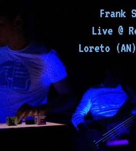 Frank Sinutre Live at Reasonanz Loreto (AN)